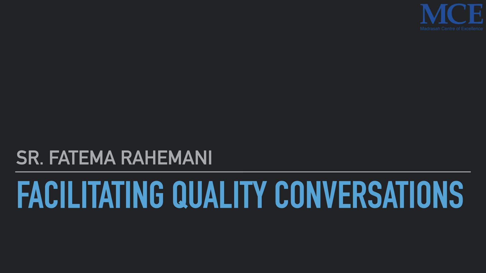 Facilitating quality conversations
