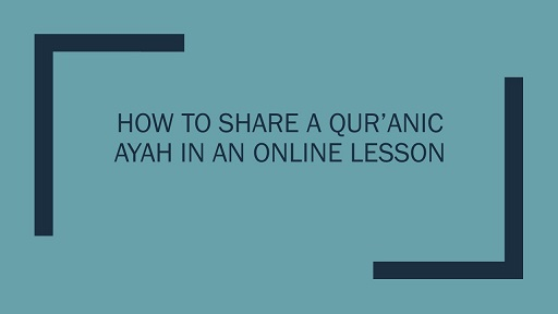 How to share a Qur'anic ayah in an online lesson